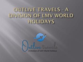 OUTLIVE TRAVELS