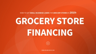 How to Get Small Business Loans for Grocery Stores in 2019?