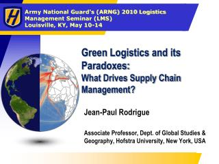 Green Logistics and its Paradoxes:  What Drives Supply Chain Management?