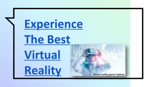Experience The Best Virtual Reality