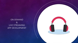 On-Demand & Live Streaming App Development
