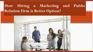 How Hiring a Marketing and Public Relation Firm is Better Option?