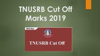 TNUSRB Cut Off Marks 2019 : check TNUSRB exam cut off category wise