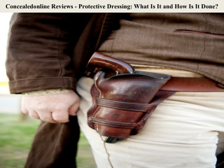 Concealedonline Reviews - Protective Dressing: What Is It and How Is It Done?