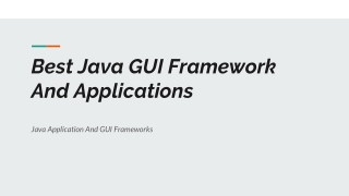 java applications and java GUI frameworks