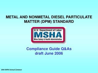 METAL AND NONMETAL DIESEL PARTICULATE MATTER (DPM) STANDARD