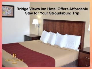 BridgeViewsInn Hotel Offers Affordable Stay for Your Stroudsburg Trip