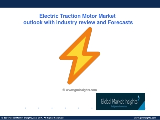 Electric Traction Motor Market Update, Analysis, Forecast, 2019-2025
