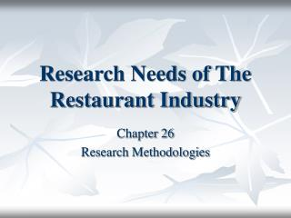 Research Needs of The Restaurant Industry