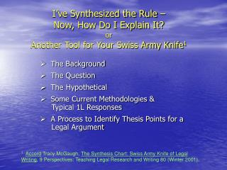 I've Synthesized the Rule –  Now, How Do I Explain It? or Another Tool for Your Swiss Army Knife 1