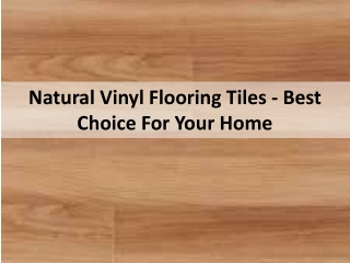 Natural Vinyl Flooring Tiles - Best Choice For Your Home