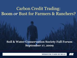 Carbon Credit Trading:  Boom  or  Bust for Farmers & Ranchers?