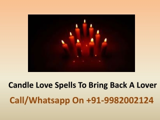 Candle Love Spells To Bring Back A Lover