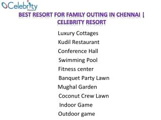 Best Resort for Family Outing in Chennai - Celebrity Resort