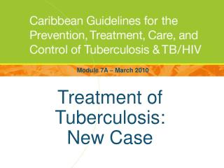 Treatment of Tuberculosis:  New Case