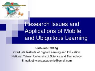 Research Issues and Applications of Mobile and Ubiquitous Learning