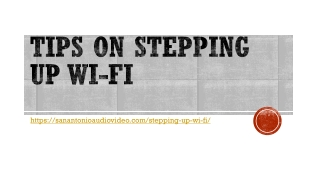 Tips on Stepping Up Wi-Fi
