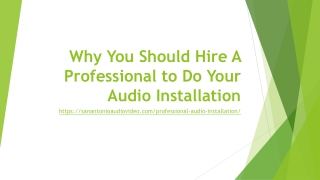 Why You Should Hire A Professional to Do Your Audio Installation
