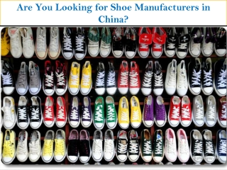 Are you Looking for Shoe Manufacturers in China?