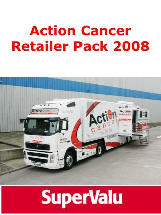 Action Cancer Retailer Pack 2008