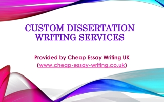 Custom Dissertation Writing Services by Cheap Essay Writing UK