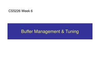 Buffer Management & Tuning