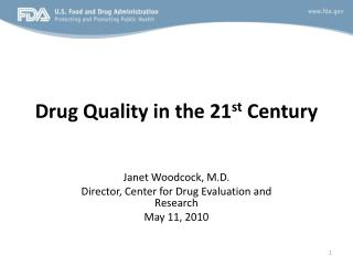 Drug Quality in the 21 st  Century