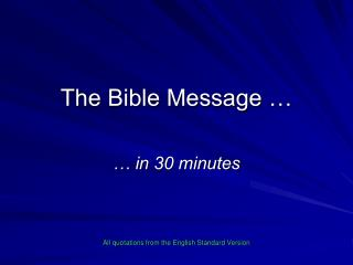 The Bible Message …