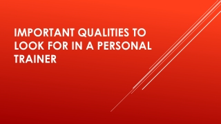 Important Qualities To Look For In A Personal Trainer