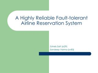 A Highly Reliable Fault-tolerant Airline Reservation System