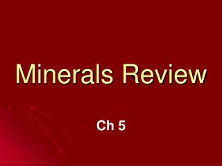 Minerals Review