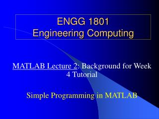 ENGG 1801 Engineering Computing