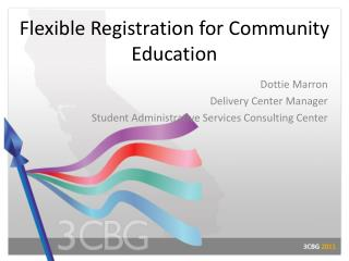 Flexible Registration for Community Education