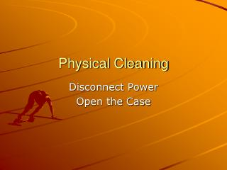 Physical Cleaning