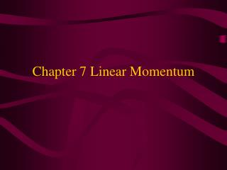Chapter 7 Linear Momentum