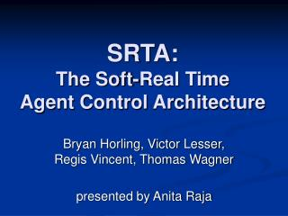 SRTA: The Soft-Real Time Agent Control Architecture