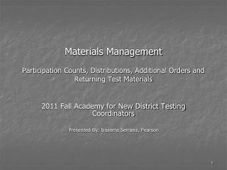 Materials Management  Participation Counts, Distributions, Additional Orders and Returning Test Materials