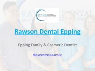 Rawson Dental Offers Quality Dental Services in Epping