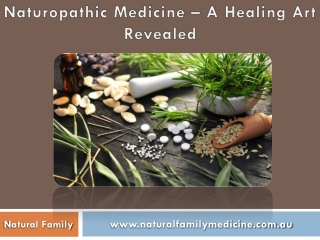 Naturopathic Medicine - A Healing Art Revealed