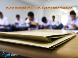 West Bengal PSC ICDS Exams Information