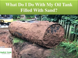 What Do I Do With My Oil Tank Filled With Sand?
