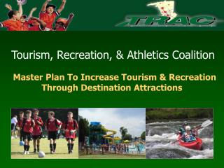 Master Plan To Increase Tourism & Recreation Through Destination Attractions