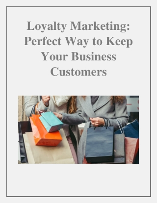 Loyalty Marketing: Perfect Way to Keep Your Business Customers