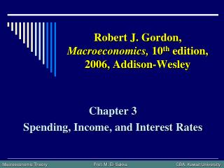 Robert J. Gordon,  Macroeconomics,  10 th  edition, 2006, Addison-Wesley
