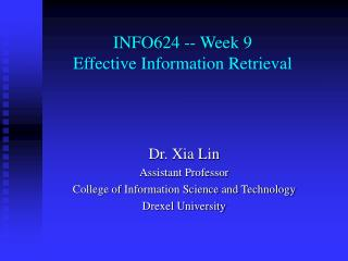 INFO624 -- Week 9 Effective Information Retrieval