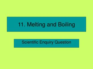 11. Melting and Boiling