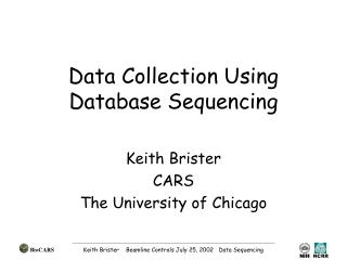 Data Collection Using Database Sequencing
