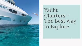 Yacht Charters - The Best way to Explore