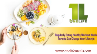 Regularly Eating Healthy Workout Meals Toronto Can Change Your Lifestyle