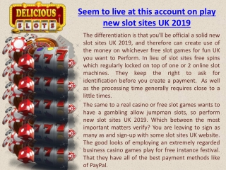 Seem to live at this account on play new slot sites UK 2019
